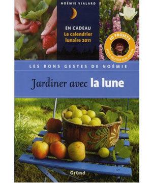 Choisir un livre pour le jardinage lunaire 2011 - Comment jardiner avec la lune ...