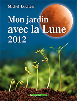 les livres du jardinage avec la lune 2012. Black Bedroom Furniture Sets. Home Design Ideas