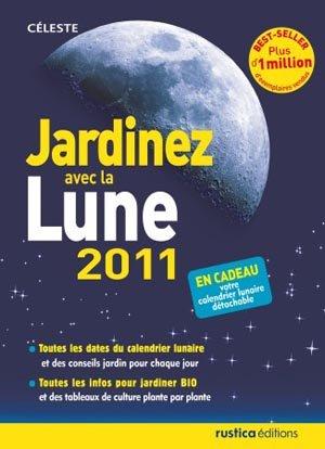 Jardiner avec la lune 2011 - Rustica éditions