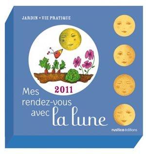 Mes rendez-vous avec la lune 2011 - Rustica éditions