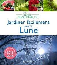 Jardiner facilement avec la Lune 2013-2014